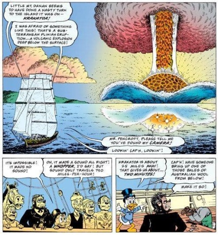 "The eruption (and consequent self-destruction) of Krakatoa in 1883 as depicted by one of my all-time favorite comic artists Don Rosa in the Scrooge McDuck story ""The Cowboy Captain of the Cutty Sark""."